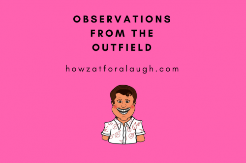 Observations from the outfield by Chris Darwen